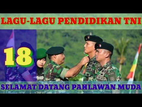SeLaMAT DataNG PahLaWaN MuDA - LAGU PENDIDIKAN TNI