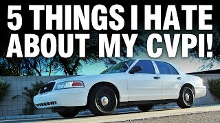 5 Things I Hate About My Police Interceptor! (Crown Vic)