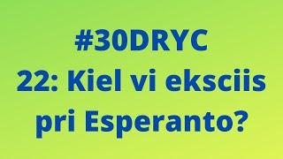 Kiel Vi Eksciis Pri Esperanto? | Keep It Simple Esperanto