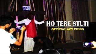 Ho Tere Stuti Or Aradhana Hindi Christian Song ( Motivational Act And Dance)