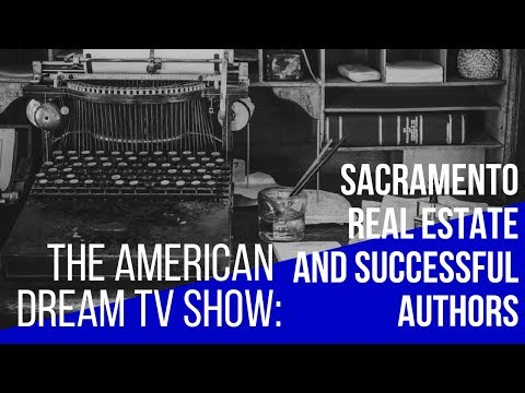 The American Dream - Sacramento Real Estate & Successful Authors