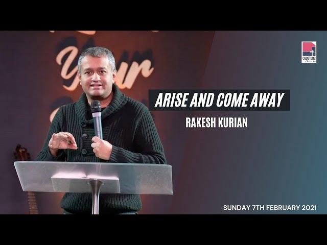 Arise and Come Away | Rakesh Kurian | 7th February 2021