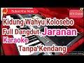 Kidung Wahyu Kolosebo Full Jaranan Tanpa Kendang Karaoke Dangdut Yamaha s770
