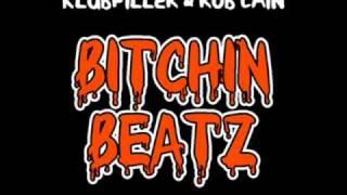Klubfiller & Rob Cain - Bitchin