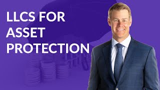 Asset Protection Benefits of Limited Liability Companies (LLC)