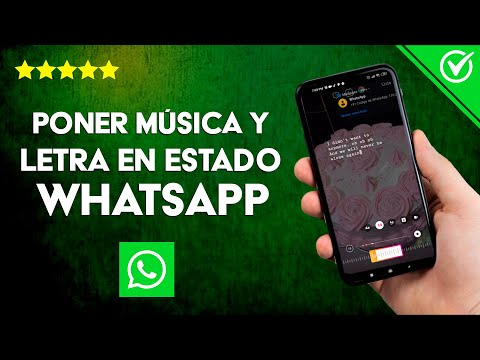 Cómo Poner Canciones o Música y Letra en los Estados de WhatsApp