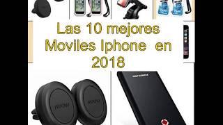 Las 10 mejores Moviles Iphone  en 2018