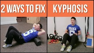 2 ways to help fix stubborn kyphosis (hunchback posture)