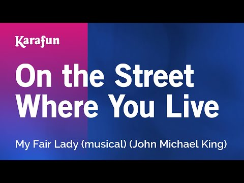 Karaoke On The Street Where You Live - My Fair Lady *