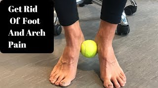Easy Exercises To Fix Foot And Arch Pain