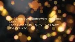Stated Income Home Loans|Corona|CA|951-221-3929|Corona Home Loans Stated Income|No Docs Loan Corona
