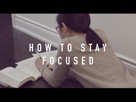 How to Stay Focused!