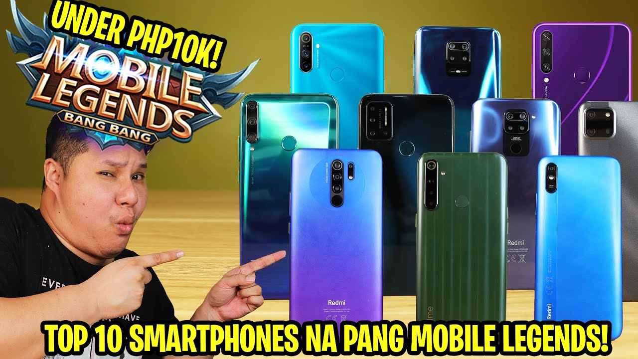 TOP 10 SMARTPHONES NA PANG MOBILE LEGENDS(PHP10K AND BELOW!)