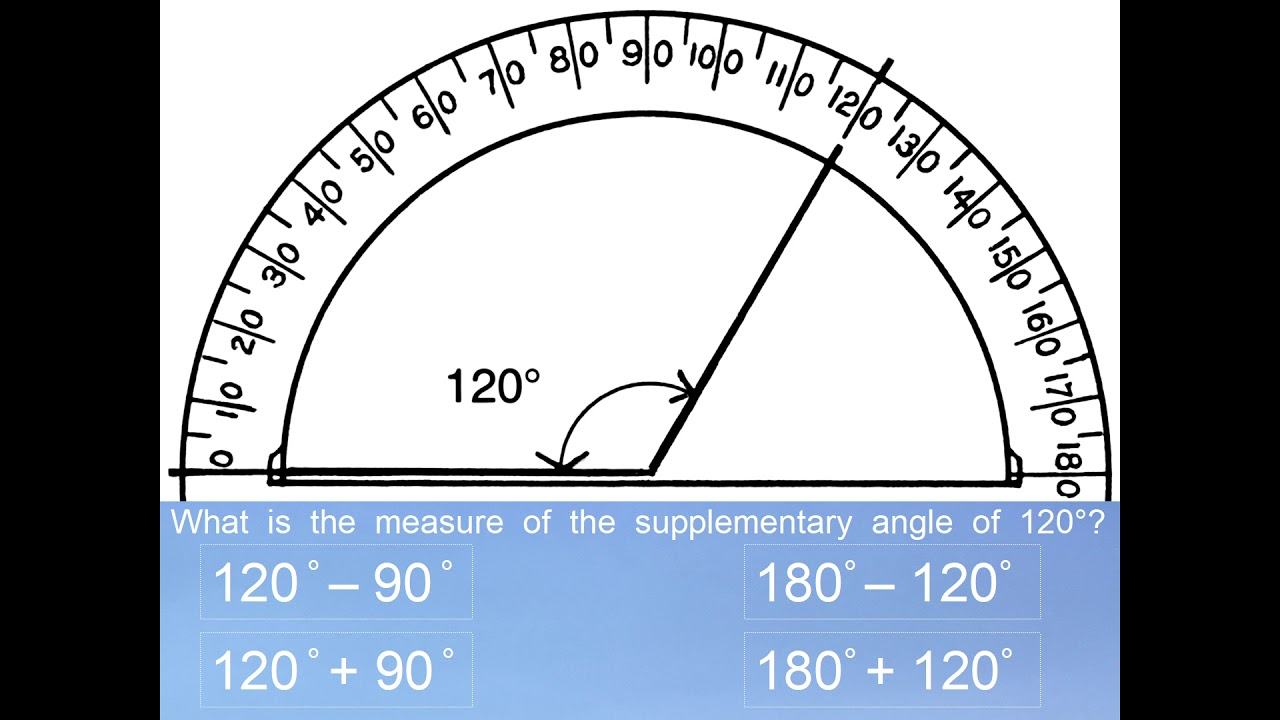 What is the measure of the supplementary angle of 120°? middle school math traps