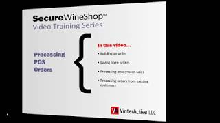 Processing pos orders - securewineshop™ training series