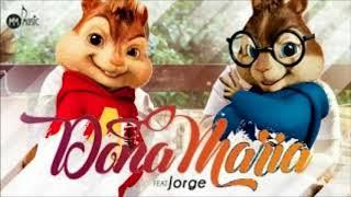 Baixar Thiago Brava Ft. Jorge - Dona Maria (Alvin e os Esquilos)