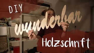 DIY Holzschrift Schild | ohne Lasercutter, Deko aus Holz