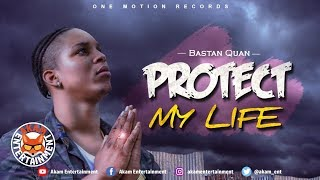 Bastan Quan - Protect My Life - July 2018