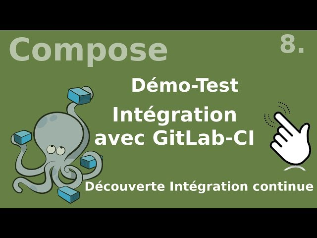 Docker compose - 8. Intégration continue dans GITLAB-CI