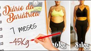 Diário da Bariátrica | 7 meses | -45 kg