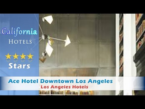Ace Hotel Downtown Los Angeles - Los Angeles Hotels, California