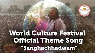 "World Culture Festival Official Theme Song - ""Sanghachhadwam"" - Art Of Living"