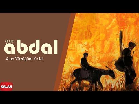 Grup Abdal - Altın Yüzüğüm Kırıldı [ Ozanca © 2013 Kalan Müzik ]