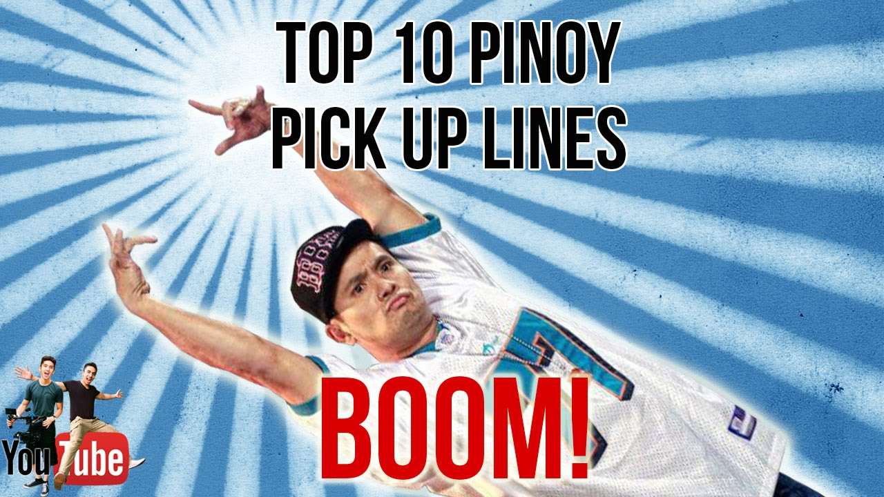Top 10 pinoy pick up lines youtube