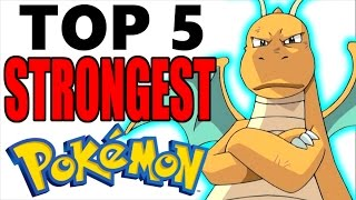 Top 5 Strongest Pokemon of All Time (No Legendary Pokemon or Mega Evolutions)