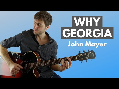 How to Play Why Georgia by John Mayer on Guitar