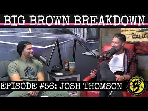 Big Brown Breakdown - Episode 56: Josh Thomson