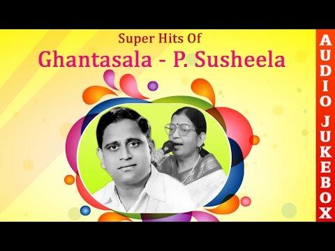 Super Hit Songs Of Ghantasala &P Susheela | Evergreen Telugu Love Songs Collection
