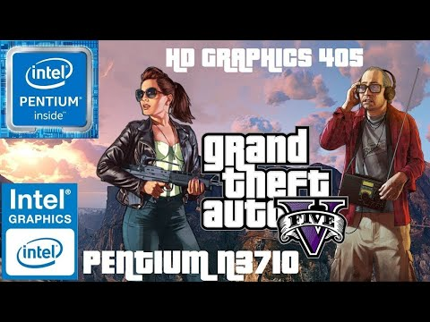 GTA V Intel HD Graphics 405 128mb / 4GB RAM / Pentium N3710 1.60GHZ (Ultra Low Config)