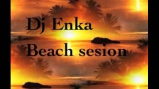 Dj Enka Beach Sesion 2k14