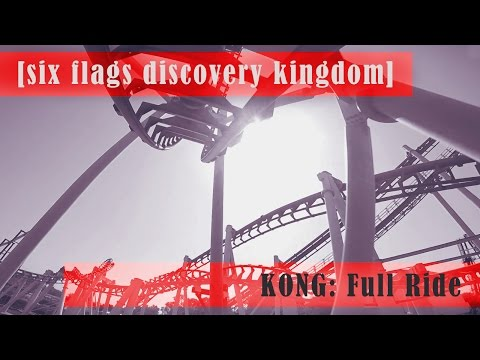 [Six Flags Discovery Kingdom] KONG: Full Ride