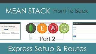 MEAN Stack Front To Back [Part 2] - Express Setup & Routes