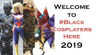 WELCOME TO #BLACKCOSPLAYERSHERE 2019 COSPLAY MUSIC VIDEO COMIC CON YOUTUBE REWIND