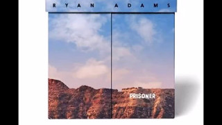 Ryan Adams It Will Never Be The Same 2017 from Prisoner B Sides.mp3