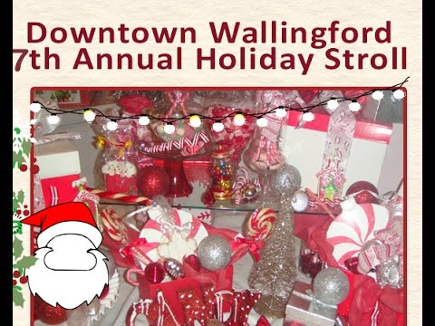 7th Annual Wallingford CT Holiday Stroll