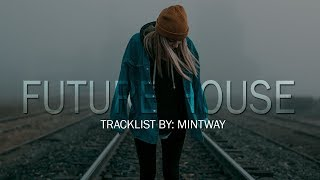 FUTURE HOUSE MIX! (The Future House Guest #5) - Tracklist Mintway