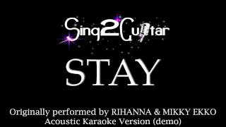 Stay (Acoustic Karaoke Backing Track) Rihanna & Mikky Ekko