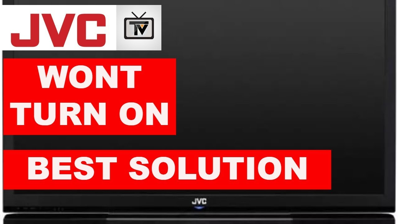 How To Fix Jvc Tv Won T Turn On Jvc Tv Common Problems Solution Youtube