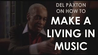 Del Paxton on How To Make A Living In Music