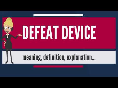 What is DEFEAT DEVICE? What does DEFEAT DEVICE mean? DEFEAT DEVICE meaning & explanation