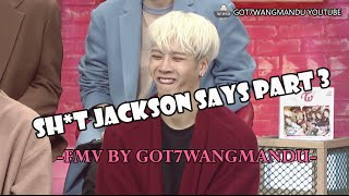 sh t got7 jackson wang says part 3 funny moments fmv