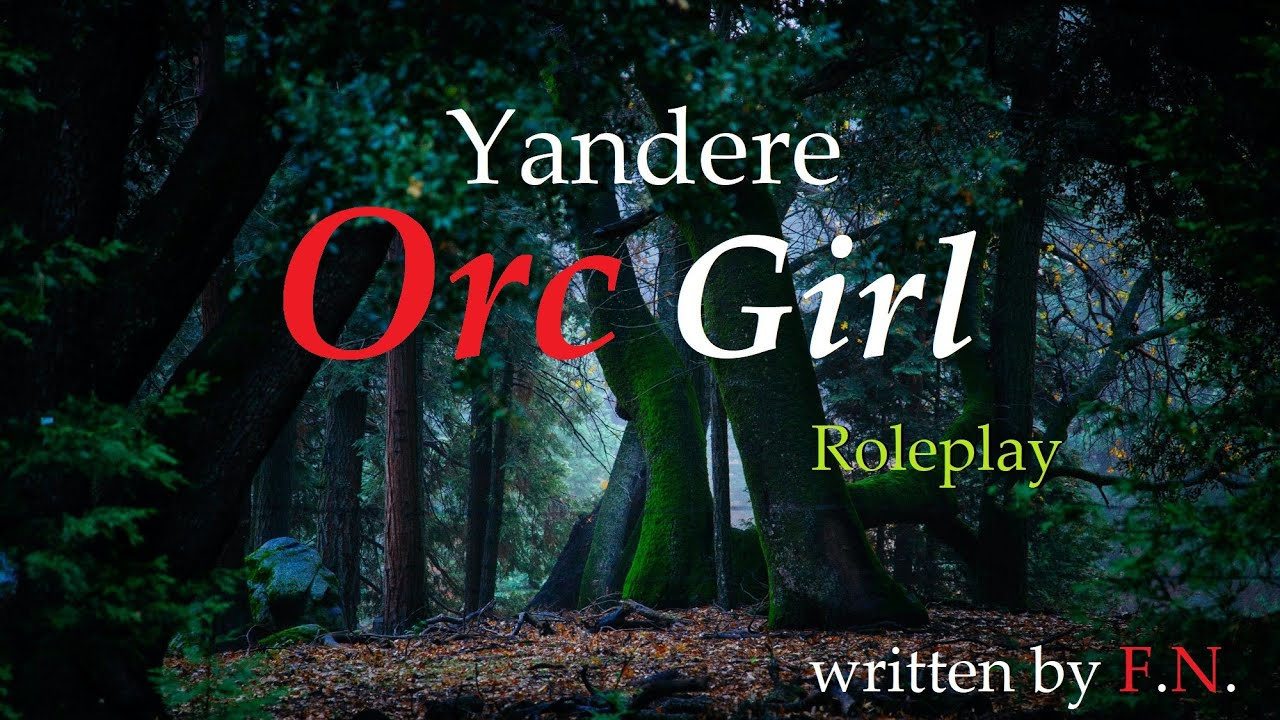 Taken by a Yandere Orc Girl Roleplay -- (Female x Male) (Not Relaxing) (Not For Sleep) (Not ASMR)
