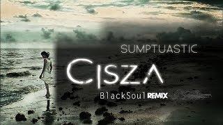 Sumptuastic - Cisza [ BlackSoul Remix ]