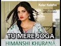 Tu Mere Joga(Worldwide Famous Lyrics Song)Full HD VIDEO SONG_KALER CHHALLA SATNAM_HIMANSHI KHURANA_