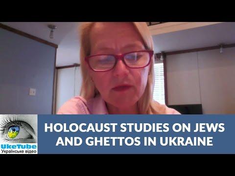 Very few Jewish ghettos in Zhytomyr region of Ukraine, Wendy Lower