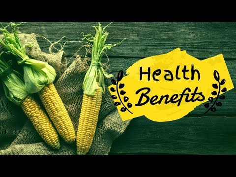 Top 5 Health Benefits of Corn, Nutrition and Health Benefits